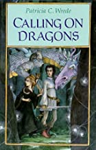 Calling on Dragons (Enchanted Forest Chronicles) by Patricia C. Wrede (1993-03-03)