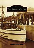 The Ballard Locks (Images of America: Washington)