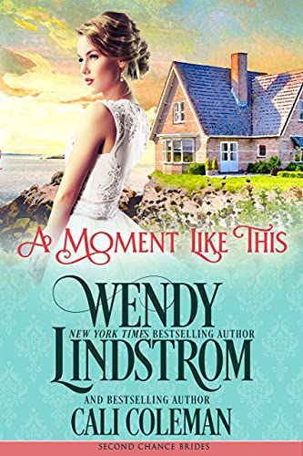 A Moment Like This: A Sweet and Clean Small Town Historical Romance (Second Chance Brides Book 9) (English Edition)