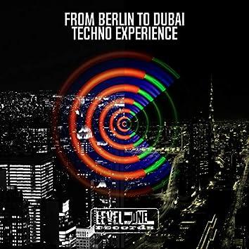 From Berlin To Dubai Techno Experience