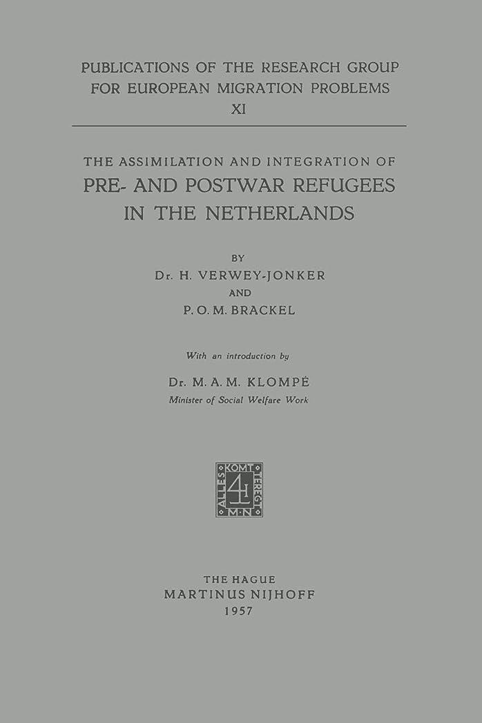 荷物努力貨物The Assimilation and Integration of Pre- and Postwar Refugees in the Netherlands (Research Group for European Migration Problems)