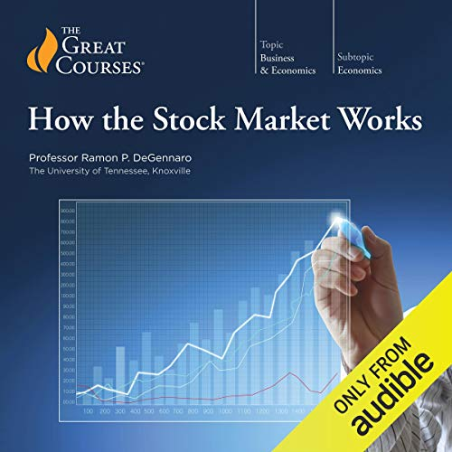 How the Stock Market Works                   Written by:                                                                                                                                 Ramon P. DeGennaro,                                                                                        The Great Courses                               Narrated by:                                                                                                                                 Ramon P. DeGennaro                      Length: 9 hrs and 15 mins     11 ratings     Overall 4.0