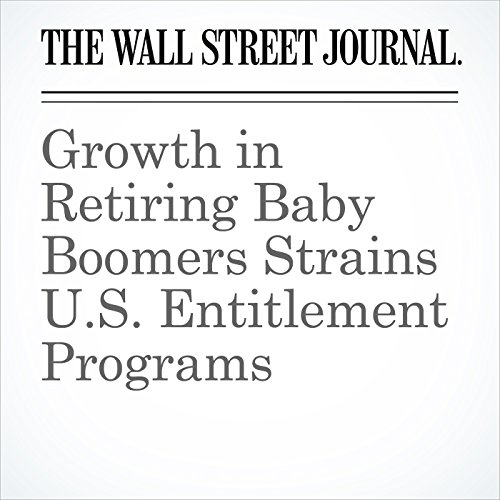 Growth in Retiring Baby Boomers Strains U.S. Entitlement Programs copertina