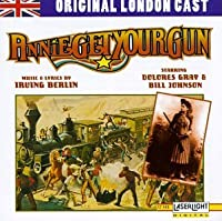 Annie Get Your Gun: Original London Cast