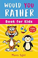 Would You Rather? Kid's activity book