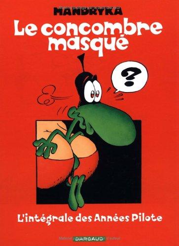 Le concombre masqué : L'intégrale des Années Pilote