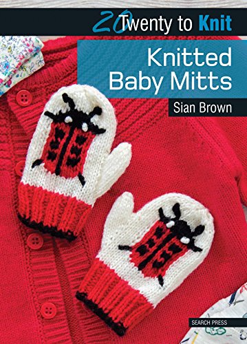 Price comparison product image Knitted Baby Mitts (Twenty to Make)