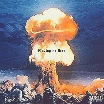 Playing No More