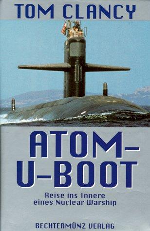 Atom U- Boot. Reise ins Innere eines Nuclear Warship