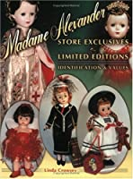 Madame Alexander Store Exclusives and Limited Editions: Identification & Values