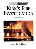 Kirk's Fire Investigation (4th Edition)