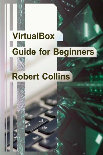 VirtualBox Guide for Beginners