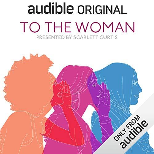 To the Woman                   Auteur(s):                                                                                                                                 Scarlett Curtis                           Durée: 2 h et 5 min     5 évaluations     Au global 4,6