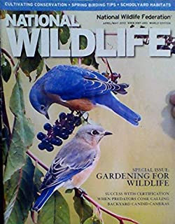 Gardening for Wildlife / Success with Certification / When Predators Come Calling / Backyard Candid Cameras - (National Wildlife - April & May 2012)