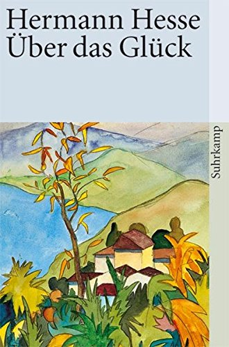 Über das Glück: Betrachtungen und Gedichte (suhrkamp taschenbuch)
