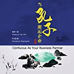 Page de couverture de 当孔子邂逅企业 - 當孔子邂逅企業 [Confucius As Your Business Partner]