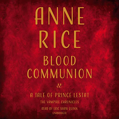 Blood Communion: A Tale of Prince Lestat audiobook cover art