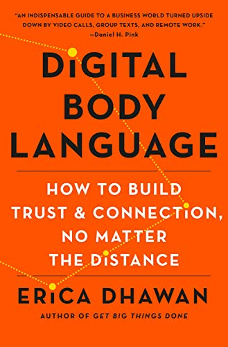 Compare Textbook Prices for Digital Body Language: How to Build Trust and Connection, No Matter the Distance  ISBN 9781250246523 by Dhawan, Erica