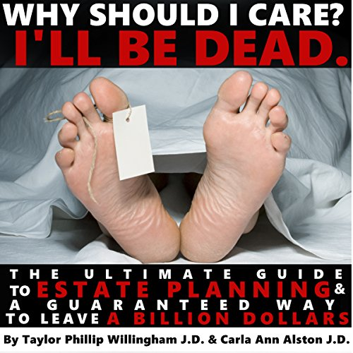Why Should I Care? I'll Be Dead audiobook cover art