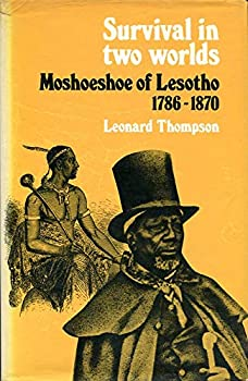 Survival in Two Worlds: Moshoeshoe of Lesotho, 1786-1870 0198216939 Book Cover
