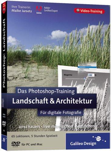 Das Photoshop-Training für digitale Fotografie: Landschaft & Architektur. Aktuell zu Photoshop CS2