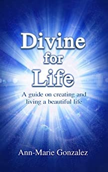 Divine for Life by [Ann-Marie Gonzalez]