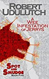 A Wee Infestation of Jerrys: Spot and Smudge - Book Five