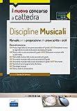 Discipline musicali nella scuola secondaria. Manuale per la preparazione alle prove scritte e orali classi A29, A30, A53, A55, A56, A63, A64. Con espansione online
