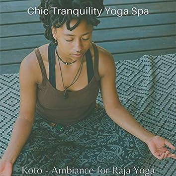 Koto - Ambiance for Raja Yoga