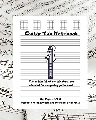 Guitar Tab Notebook: Guitar tabs (short for tablature) are intended for composing guitar music, Perfect for songwriters and musicians of all kinds.
