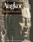 Angkor, naissance d'un mythe - Louis Delaporte et le Cambodge