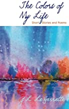The Colors of My Life: short Stories and Poems