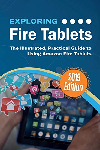 Exploring Fire Tablets: The Illustrated, Practical Guide to using Amazon's Fire Tablet: 8