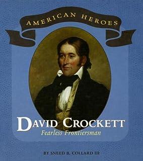 David Crockett: Fearless Frontiersman (American Heroes)