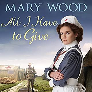 All I Have to Give                   By:                                                                                                                                 Mary Wood                               Narrated by:                                                                                                                                 Anne Dover                      Length: 11 hrs and 5 mins     21 ratings     Overall 4.4