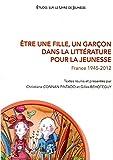 Etre une fille, un garçon dans la littérature pour la jeunesse : France 1945-2012
