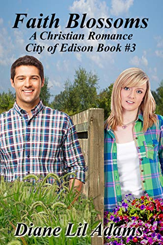 Faith Blossoms: A Christian Romance (City of Edison Book 3) by [Diane Lil Adams]