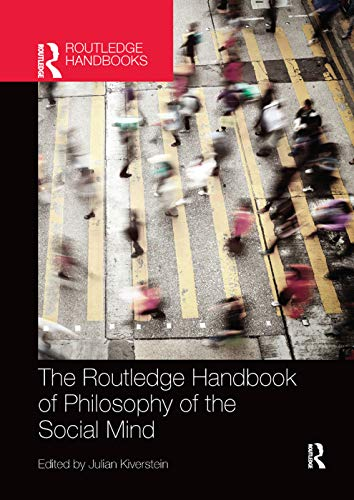 The Routledge Handbook of Philosophy of the Social Mind (Routledge...