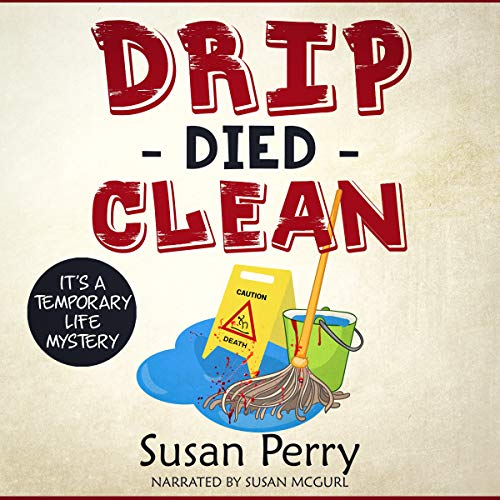 Drip Died Clean: It's a Temporary Life Mystery audiobook cover art