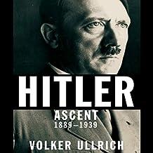 Hitler Lib/E: Ascent 1889-1939