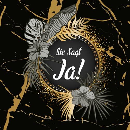 Sie Sagt Ja!: Junggesellinnenabschied, JGA, Hochzeit Gästebuch zum Hineinschreiben von Glückwünschen und Fotos mit Blanko Papier - Geschenk für Brautpaar