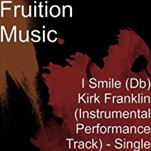 I Smile (Db) Kirk Franklin (Instrumental Performance Track)