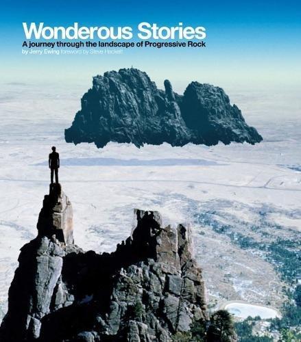 Wonderous Stories: A Journey Through The Landcape Of Progressive Rock