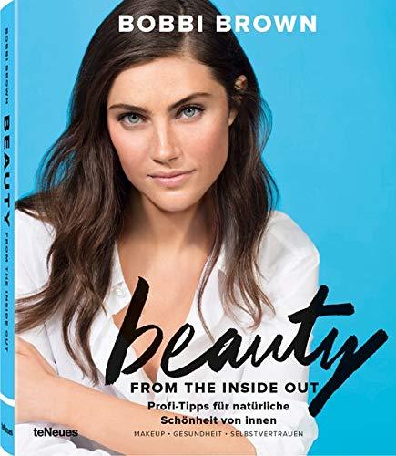 Beauty from the Inside Out, Profi-Tipps in Sachen Make-Up, Fitness und Ernährung für natürliche Schönheit von innen (mit Texten auf Deutsch) - 19x23 ... für natürliche Schönheit von innen