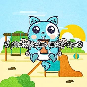 26 Princess Playtime Nursery Rhymes