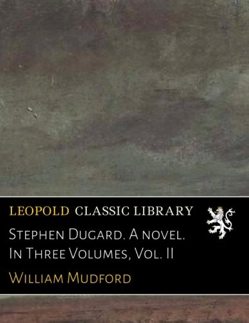 スカルク書く役に立つStephen Dugard. A novel. In Three Volumes, Vol. II