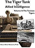 The Tiger Tank and Allied Intelligence: The Tunisian Tigers (2)