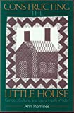 Constructing the Little House: Gender, Culture, and Laura Ingalls Wilder
