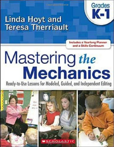 Mastering the Mechanics: Grades K–1: Ready-to-Use Lessons for Modeled, Guided, and Independent Editing