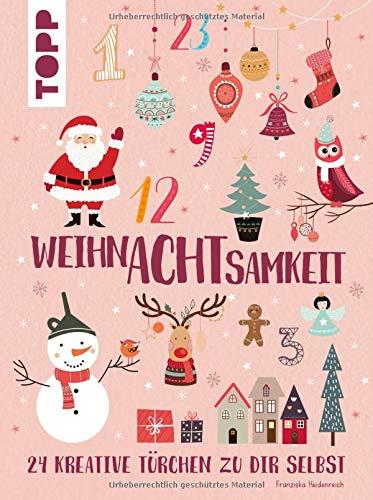 WeihnAchtsamkeit. 24 kreative Türchen zu dir selbst: Kreativideen, Rezepte und Wohlfühltipps für eine entspannte Weihnachtszeit. Mit ausklappbarem ... geletterten Aufklebern für Christbaumkugeln.